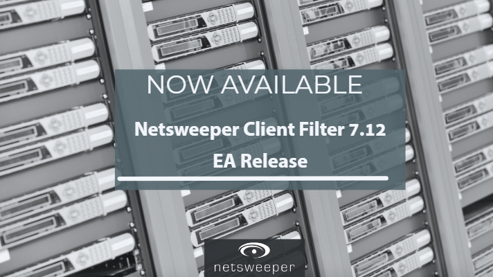 Now Available: Netsweeper Client Filter 7.12 EA Release
