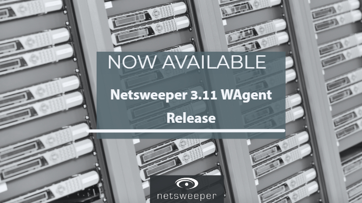 Now Available: Netsweeper 3.11 WAgent Release