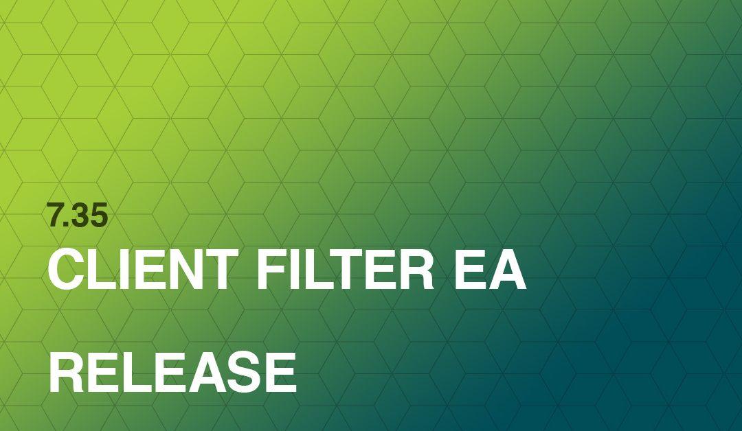 7.35 Client Filter EA Release